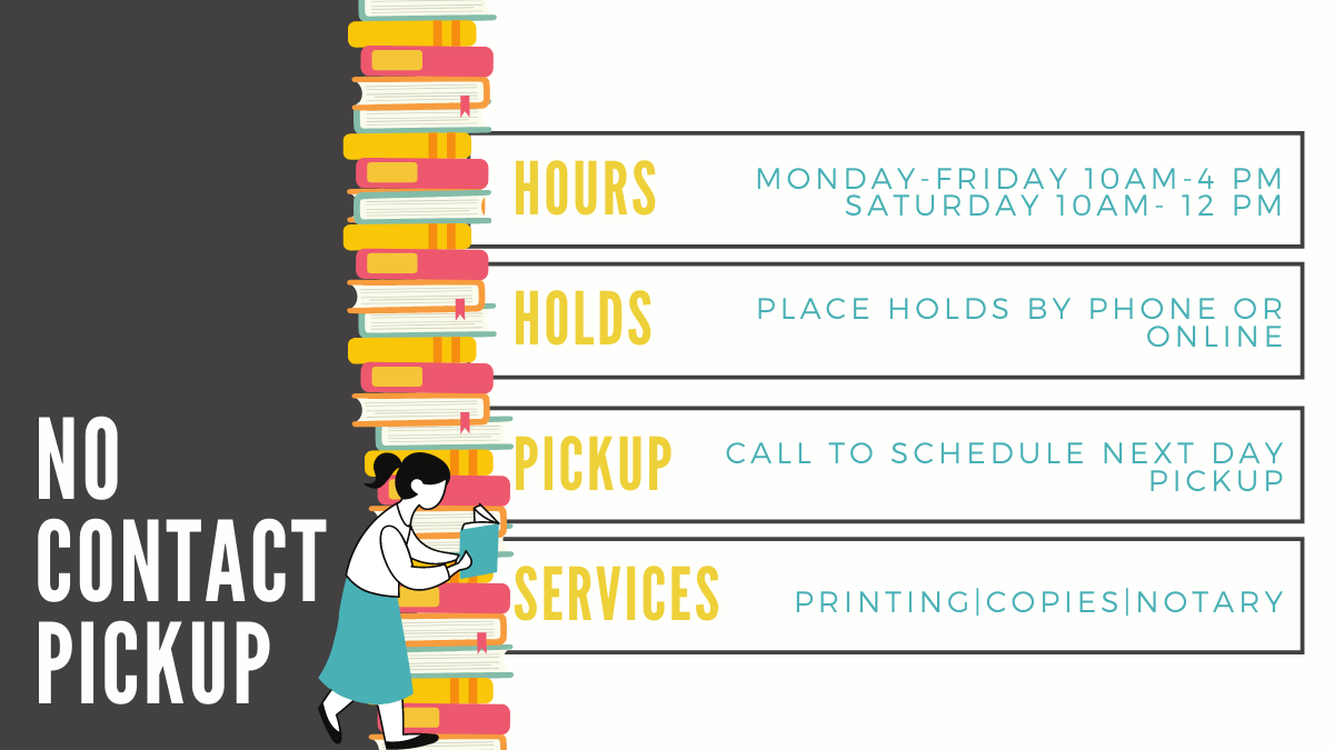 Call the library to schedule next-day no contact pickup of books and media